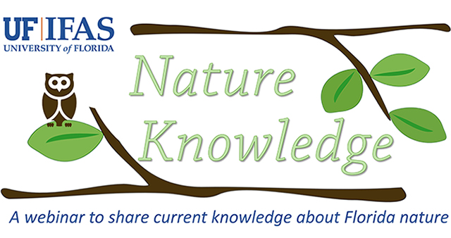 Nature Knowledge: a webinar to share current knowledge about Florida nature.
